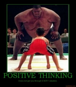 positive-thinking-sumo-positive-optimistic-demotivational-poster-1283151701